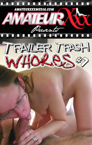 Trailer Trash Whores # 7 Porn Video Art