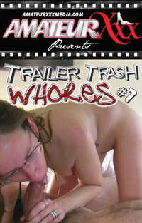 Trailer Trash Whores # 7