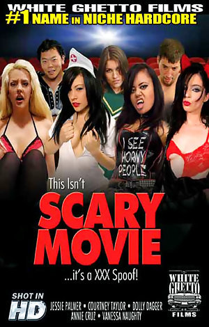 This Isn't Scary Movie It's A XXX Spoof Porn Video Art
