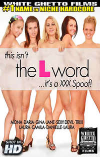 This Isn't the L Word...It's A XXX Spoof