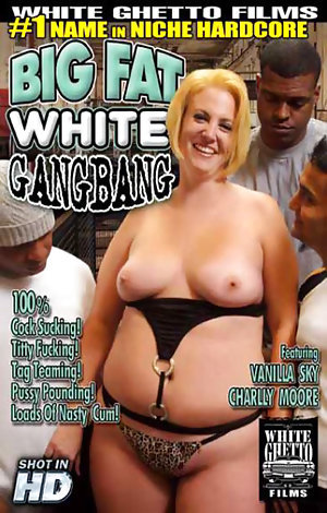 Big Fat White Gangbang  Porn Video Art