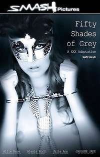 Fifty Shades of Grey - A XXX Adaptation