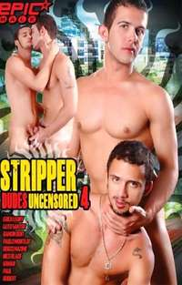 Stripper Dudes Uncensored #4 | Adult Rental