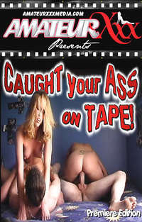 Caught Your Ass On Tape | Adult Rental