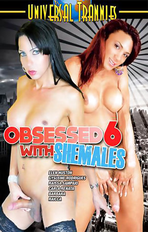 Obsessed With Shemales #6 Porn Video Art