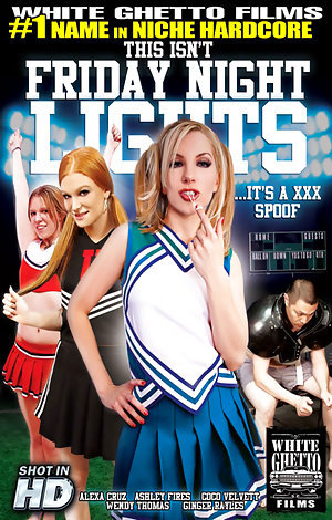This Isn't Friday Night Lights...It's A XXX Spoof  Porn Video Art