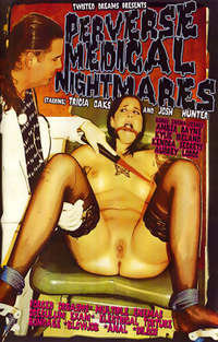 Perverse Medical Nightmares | Adult Rental