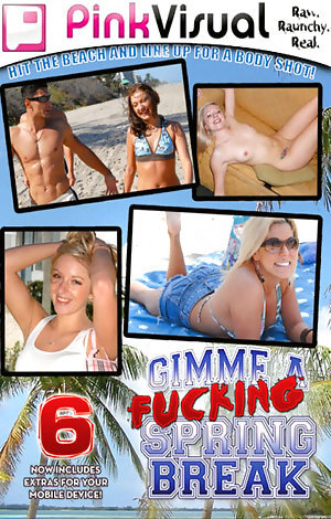 Gimme A Fucking Spring Break #6 Porn Video Art