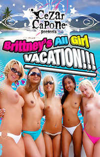 Brittney's All Girl Vacation | Adult Rental