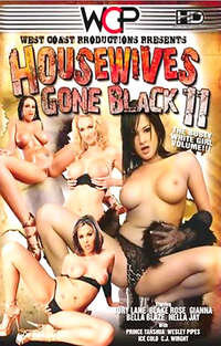 Housewives Gone Black #11  | Adult Rental
