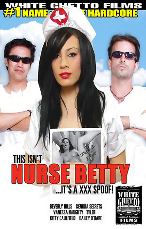 This Isn't Nurse Betty...It's A XXX Spoof Porn Video Art