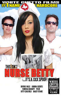 This Isn't Nurse Betty...It's A XXX Spoof