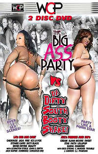 Big Ass Party Vs Da Dirty South Booty Shake! - Disc #1 | Adult Rental