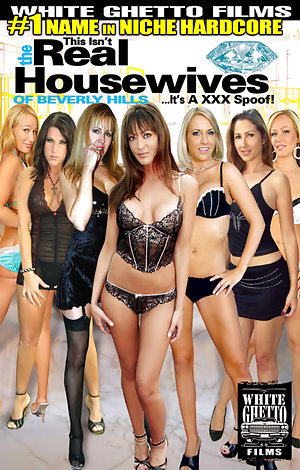 This Isn't the Real Housewives of Beverly Hills..It's A XXX Spoof  Porn Video Art