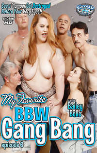 My Favorite BBW Gang Bang #6 | Adult Rental