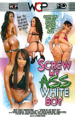 Screw My Ass White Boy  Porn Video Art