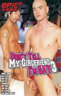 Don't Tell My Girlfriend I'm Gay #3  | Adult Rental