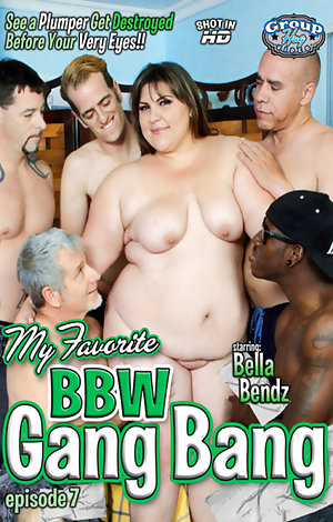My Favorite BBW Gang Bang #7  Porn Video