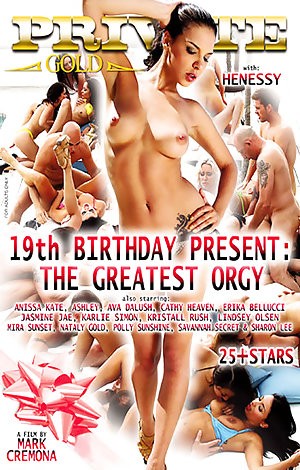 19th Birthday Present: The Greatest Orgy Porn Video Art