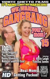 We Wanna Gangbang Your Mom #15  | Adult Rental