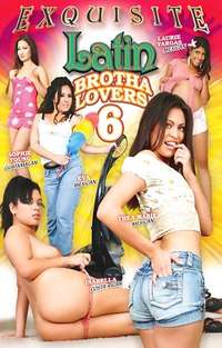 Latin Brotha Lovers #6 | Adult Rental