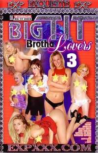 Big Tit Brotha Lovers #3  | Adult Rental