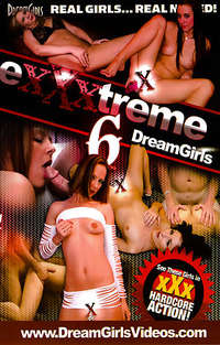 Exxxtreme Dreamgirls #6 | Adult Rental