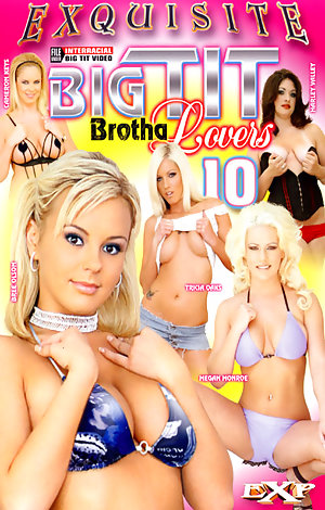 Big Tit Brotha Lovers #10 Porn Video Art
