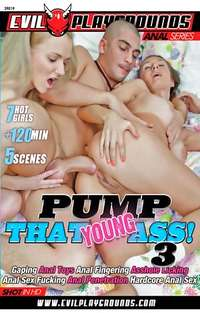 Pump That Young Ass! #3  | Adult Rental