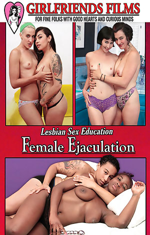 Lesbian Sex Education - Female Ejaculation  Porn Video Art