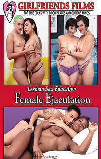 Lesbian Sex Education - Female Ejaculation