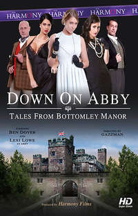 Down On Abby - Tales From Bottomley Manor | Adult Rental