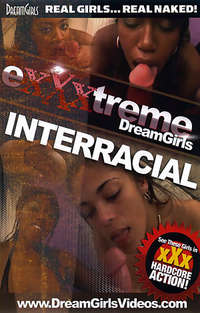 Exxxtreme Dreamgirls - Interracial | Adult Rental