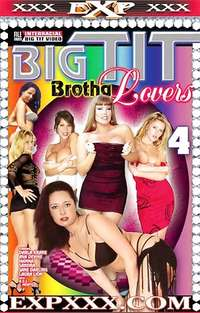 Big Tit Brotha Lovers #4 | Adult Rental