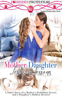 Mother-Daughter Lesbian Lessons | Adult Rental
