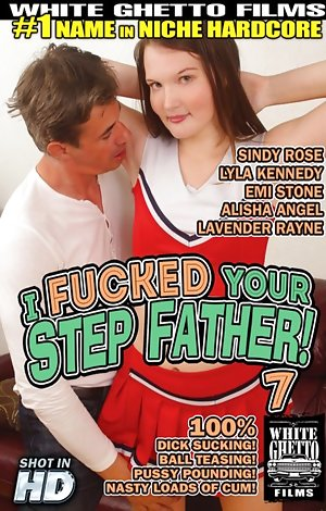 I Fucked Your Stepfather #7 Porn Video Art