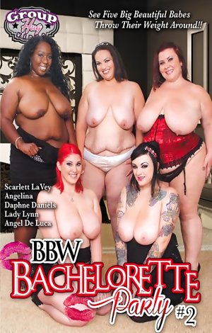 bbw party - BBW Bachlorette Party #2