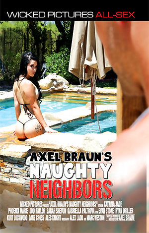 Axel Braun's Naughty Neighbors  Porn Video