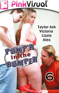 Pump'r in the Dumper #6 | Adult Rental