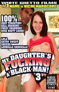 My Daughter's Fucking a Black Man #3  | Adult Rental