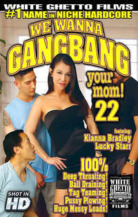 We Wanna Gangbang Your Mom #22