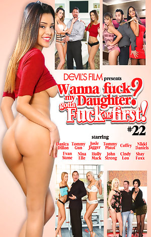 Wanna Fuck My Daughter Gotta Fuck Me First #22  Porn Video