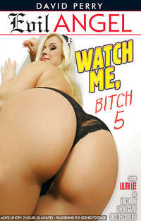Watch Me Bitch #5 | Adult Rental