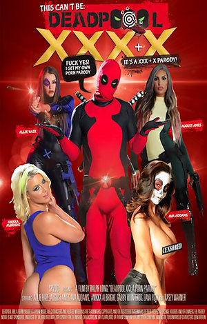 This Can't Be Deadpool - XXX + X - A Porn Parody Porn Video Art
