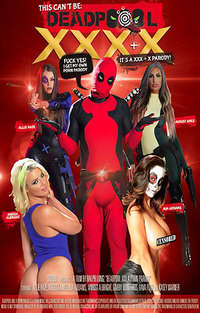 This Can't Be Deadpool - XXX + X - A Porn Parody
