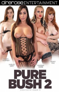 Pure Bush #2 | Adult Rental