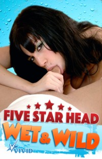 Five Star Head - Wet & Wild | Adult Rental