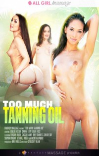 Too Much Tanning Oil  | Adult Rental