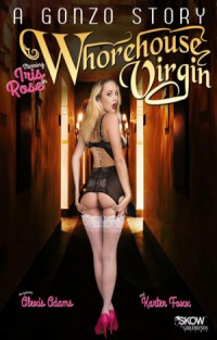 A Gonzo Story #3 - Whorehouse Virgin