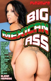 Big Mexican Ass | Adult Rental
